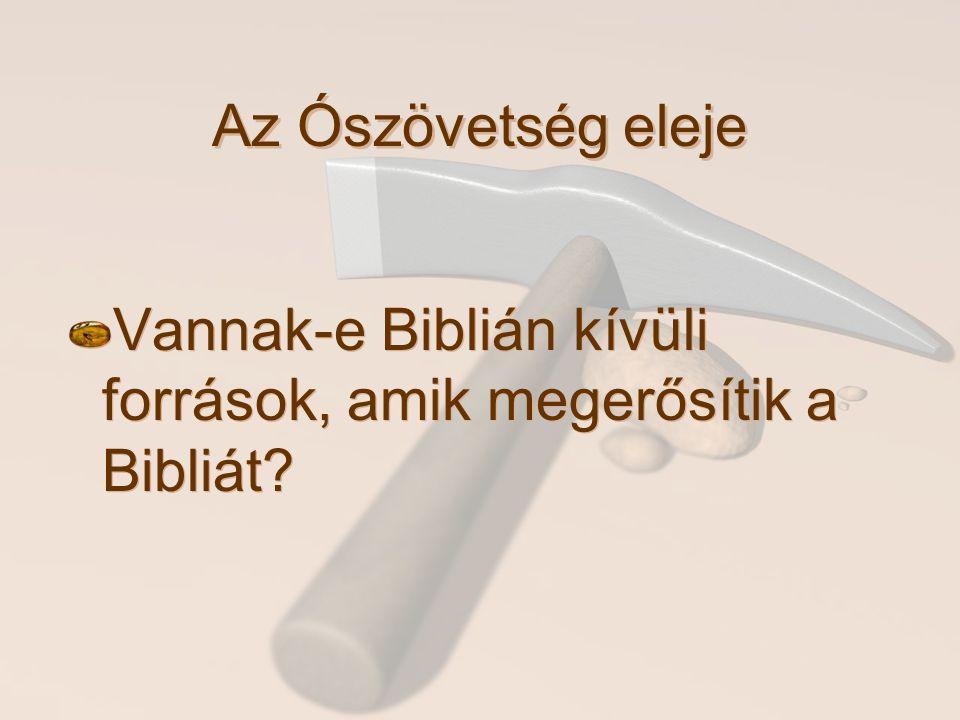 Az Ószövetség eleje Vannak-e Biblián kívüli források, amik megerősítik a Bibliát?