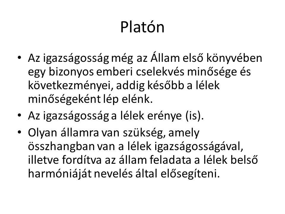 Platón Az igazságosság még az Állam első könyvében egy bizonyos emberi cselekvés minősége és következményei, addig később a lélek minőségeként lép elé