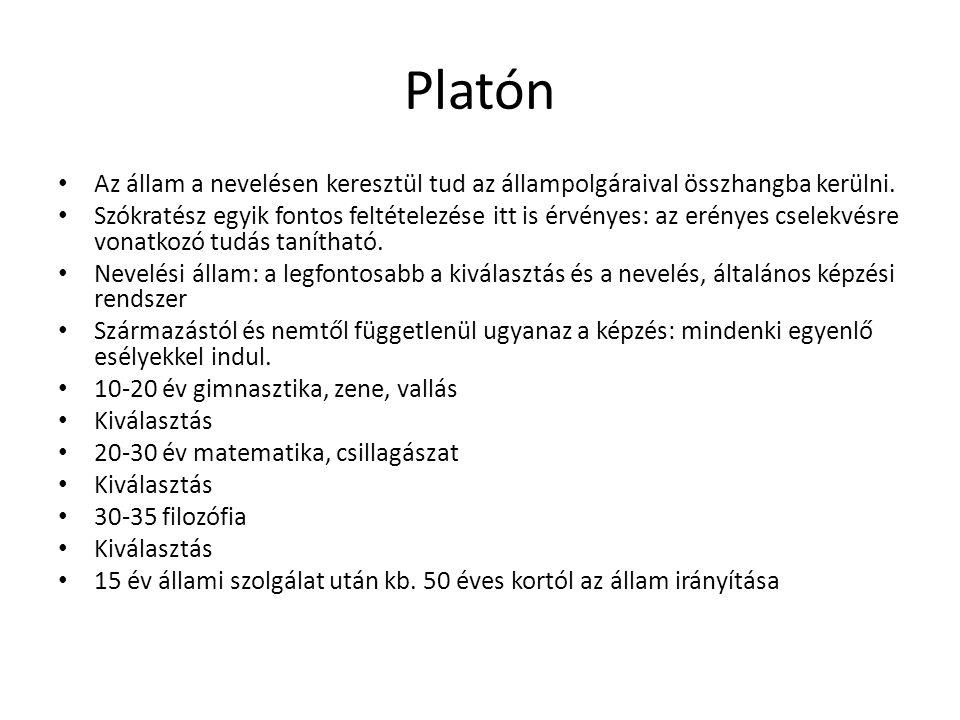 Platón Az állam a nevelésen keresztül tud az állampolgáraival összhangba kerülni. Szókratész egyik fontos feltételezése itt is érvényes: az erényes cs