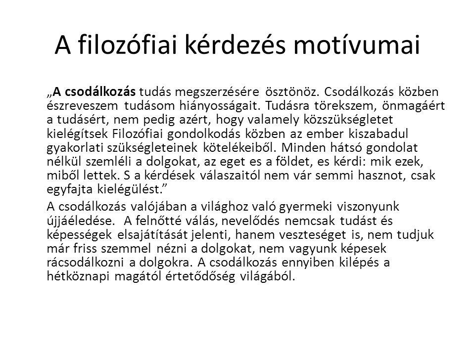 Arisztotelész További kategóriák – mennyiség (pl.hüvelyknyi) – minőség (pl.