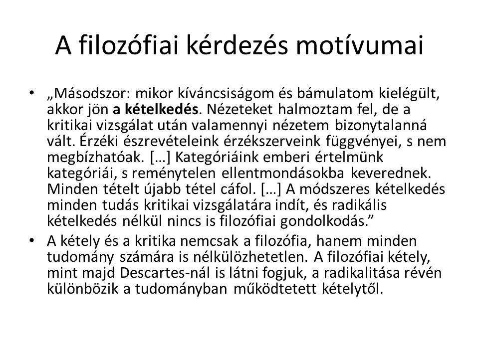 Arisztotelész A szillogizmusok tana Cél: a tudományos értékű tudás feltételeinek rögzítése.