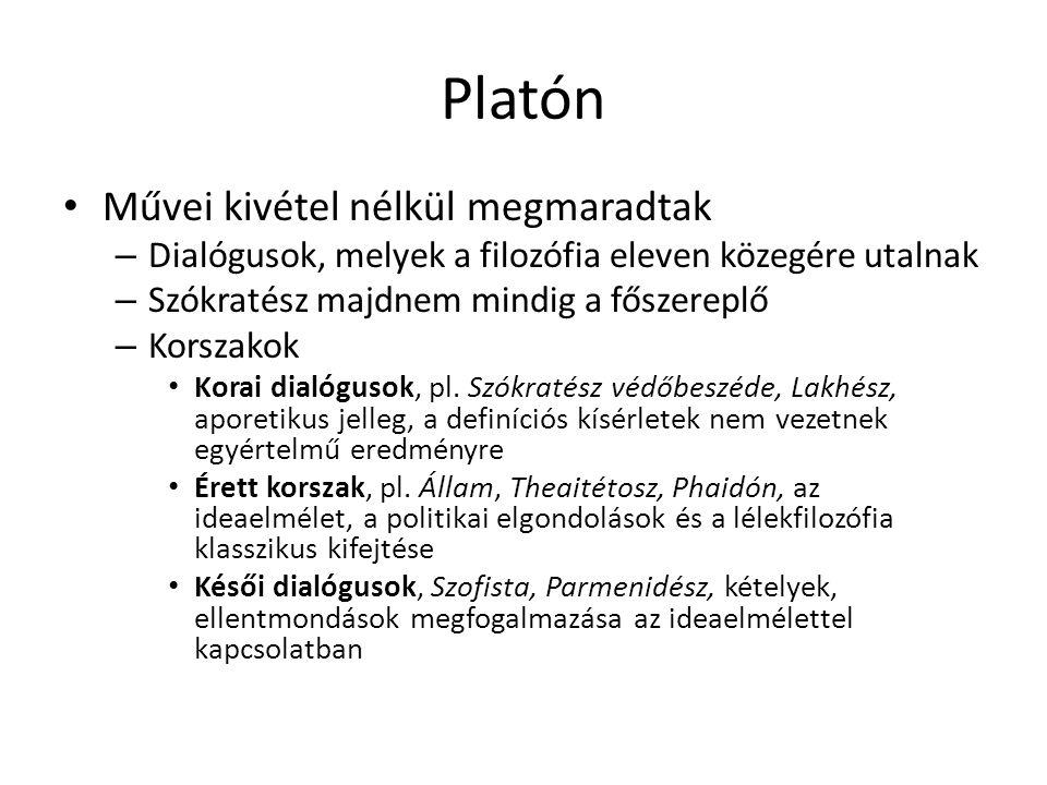 Platón Művei kivétel nélkül megmaradtak – Dialógusok, melyek a filozófia eleven közegére utalnak – Szókratész majdnem mindig a főszereplő – Korszakok