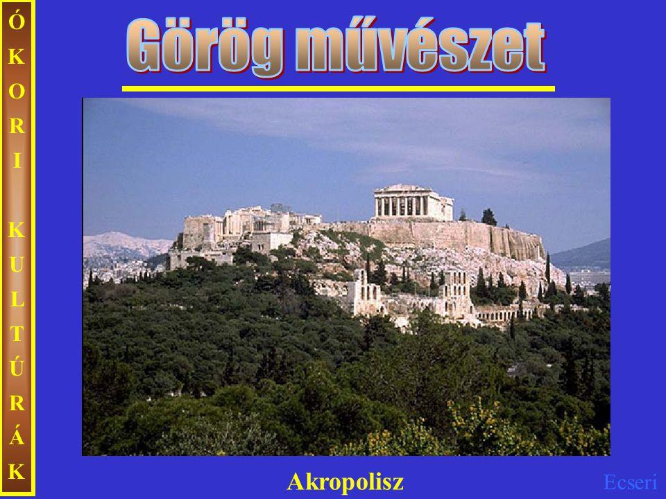 Ecseri ÓKORIKULTÚRÁKÓKORIKULTÚRÁK Akropolisz