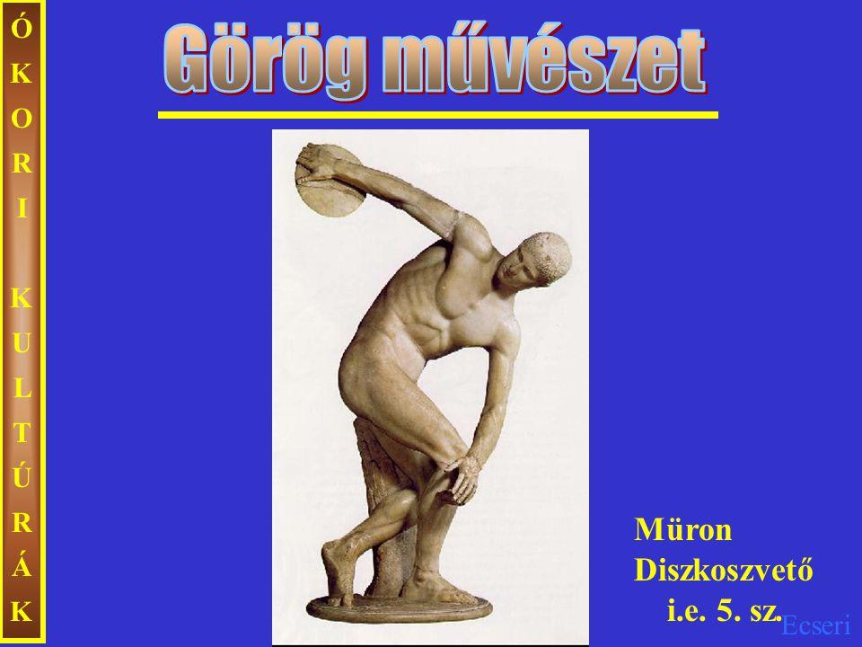 Ecseri ÓKORIKULTÚRÁKÓKORIKULTÚRÁK Müron Diszkoszvető i.e. 5. sz.