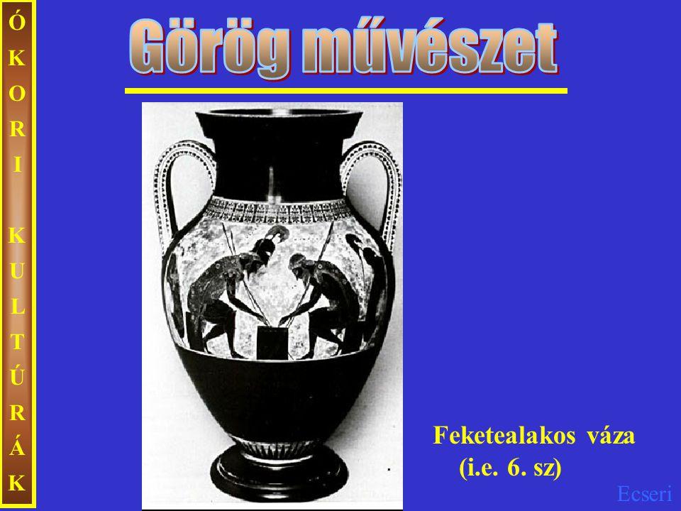 Ecseri ÓKORIKULTÚRÁKÓKORIKULTÚRÁK Feketealakos váza (i.e. 6. sz)