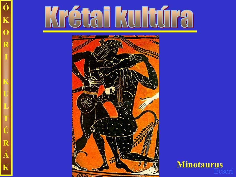Ecseri ÓKORIKULTÚRÁKÓKORIKULTÚRÁK Minotaurus