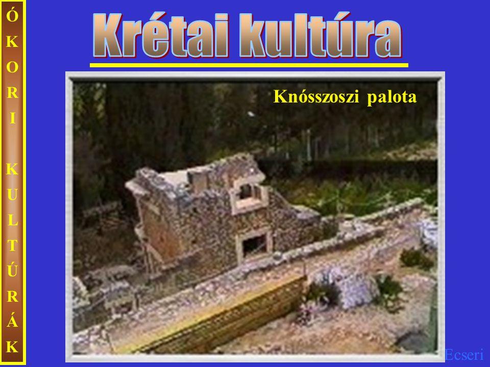 Ecseri ÓKORIKULTÚRÁKÓKORIKULTÚRÁK A görög kultúra és művészet kialakulásának kezdetei az i.e.