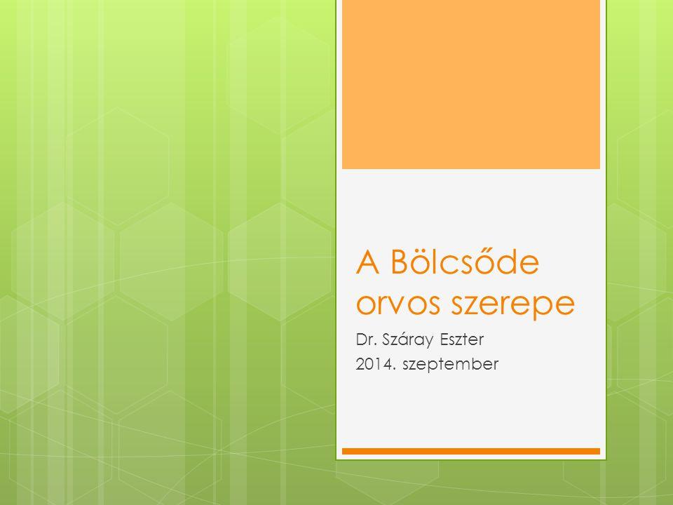A Bölcsőde orvos szerepe Dr. Száray Eszter 2014. szeptember