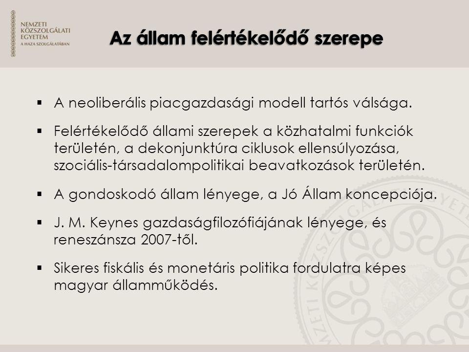  Új Széchenyi Terv (gazdaságélénkítés, munkahelyteremtés, versenyképesség növelés),  Széll Kálmán Terv (költségvetési stabilitás előmozdítása),  Magyary Zoltán Közigazgatás-fejlesztési Program (közigazgatás megújítása).
