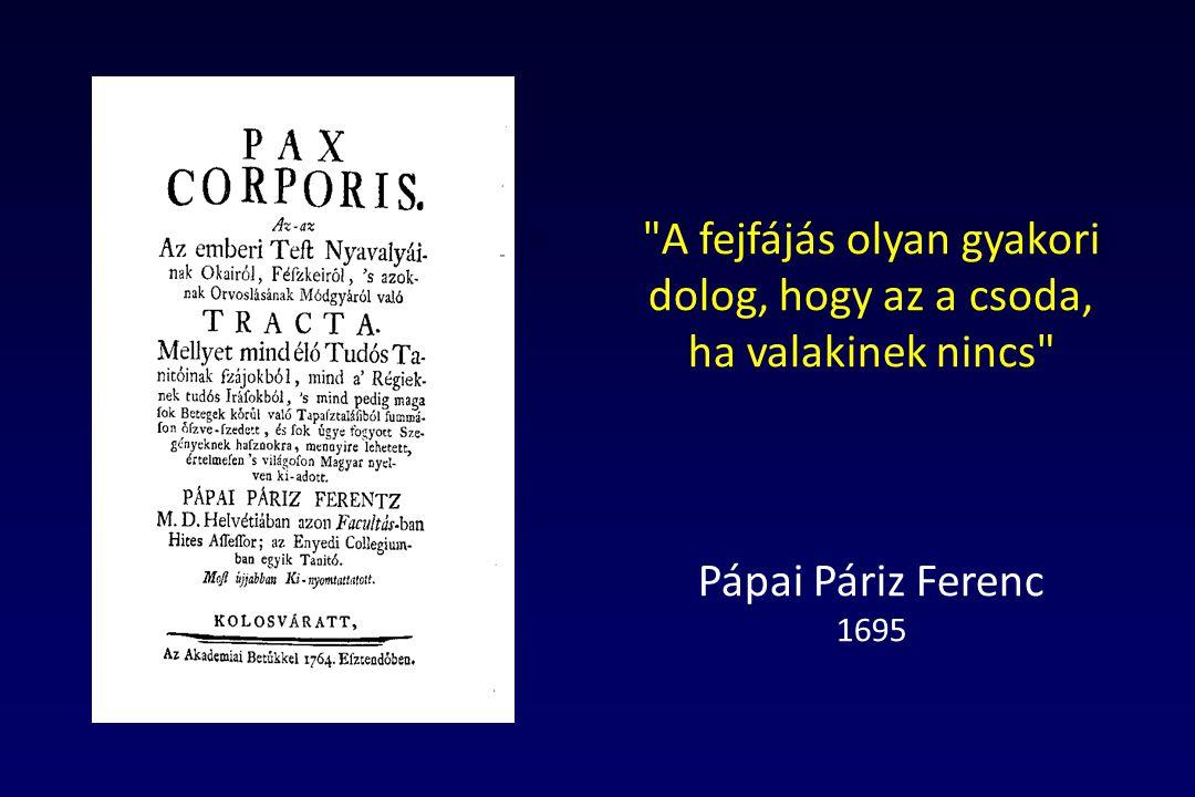 A fejfájás olyan gyakori dolog, hogy az a csoda, ha valakinek nincs Pápai Páriz Ferenc 1695