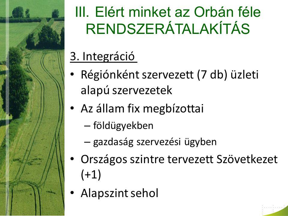 III. Elért minket az Orbán féle RENDSZERÁTALAKÍTÁS 3.