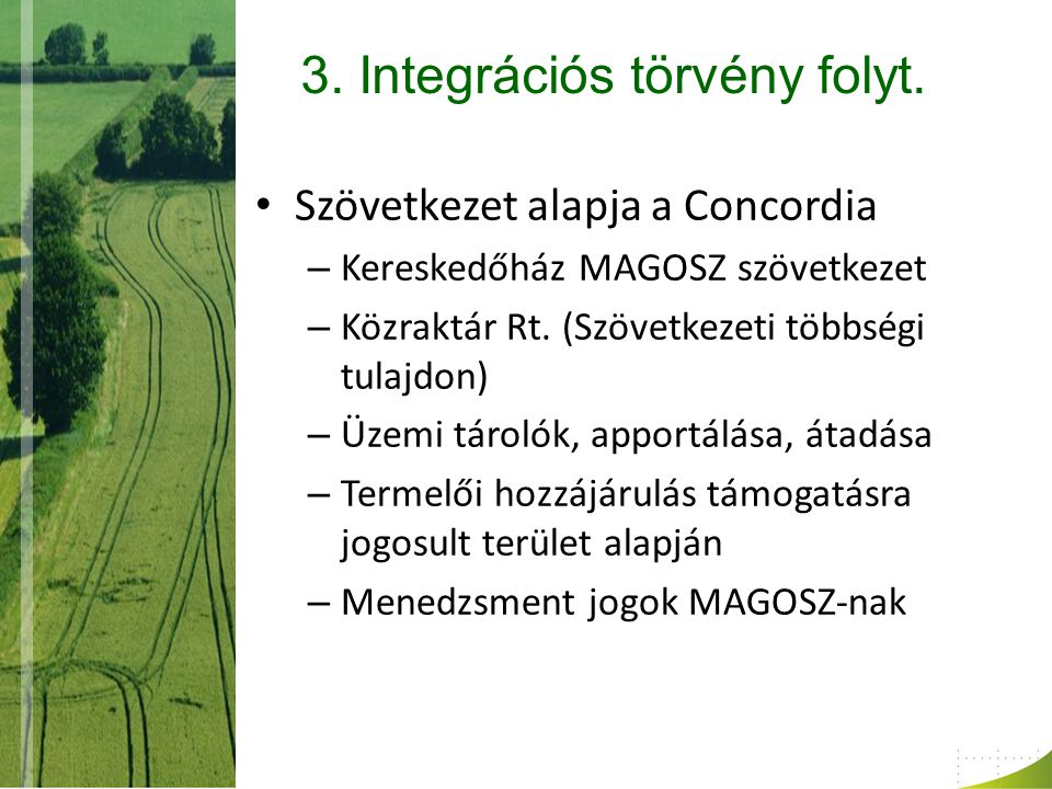 3. Integrációs törvény folyt.