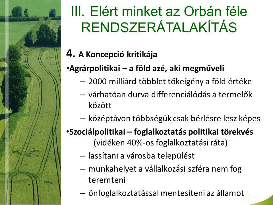 III. Elért minket az Orbán féle RENDSZERÁTALAKÍTÁS 4.