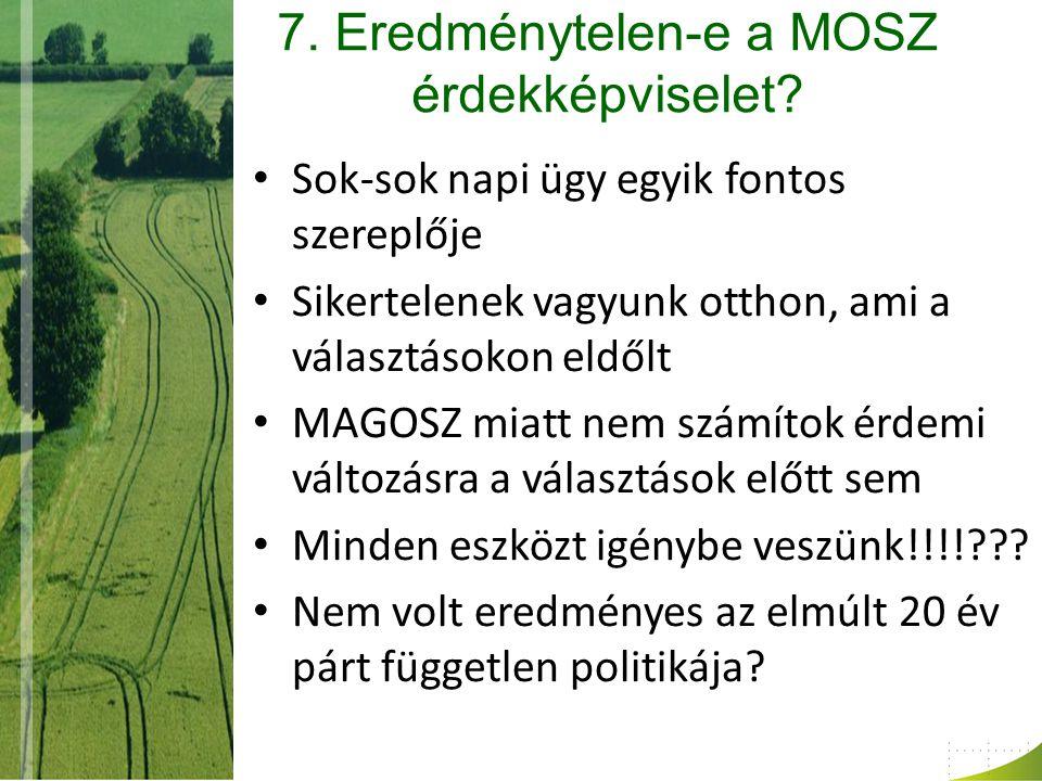 7. Eredménytelen-e a MOSZ érdekképviselet.