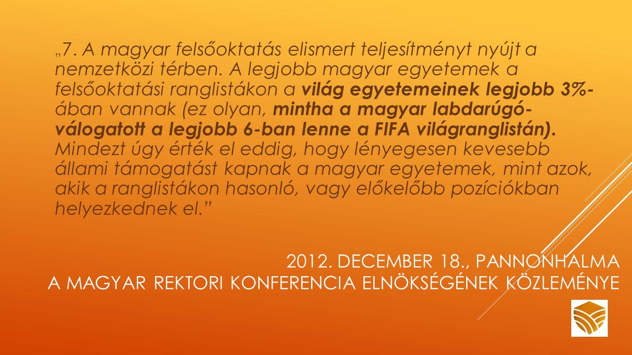 """2012. DECEMBER 18., PANNONHALMA A MAGYAR REKTORI KONFERENCIA ELNÖKSÉGÉNEK KÖZLEMÉNYE """" 7."""