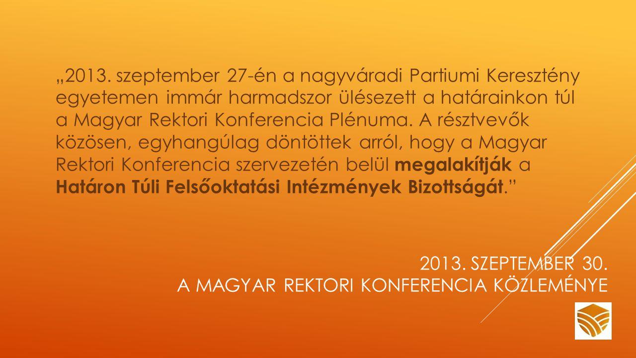 """2013. SZEPTEMBER 30. A MAGYAR REKTORI KONFERENCIA KÖZLEMÉNYE """"2013."""