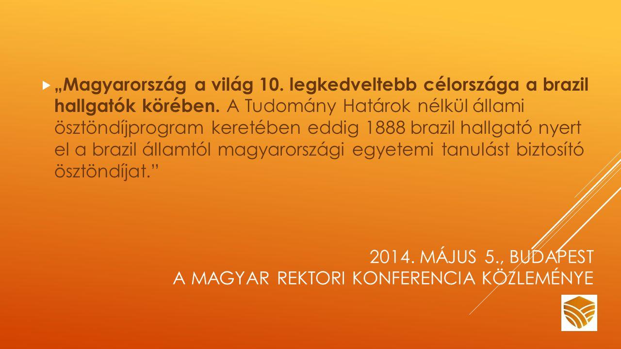 """2014. MÁJUS 5., BUDAPEST A MAGYAR REKTORI KONFERENCIA KÖZLEMÉNYE  """"Magyarország a világ 10."""
