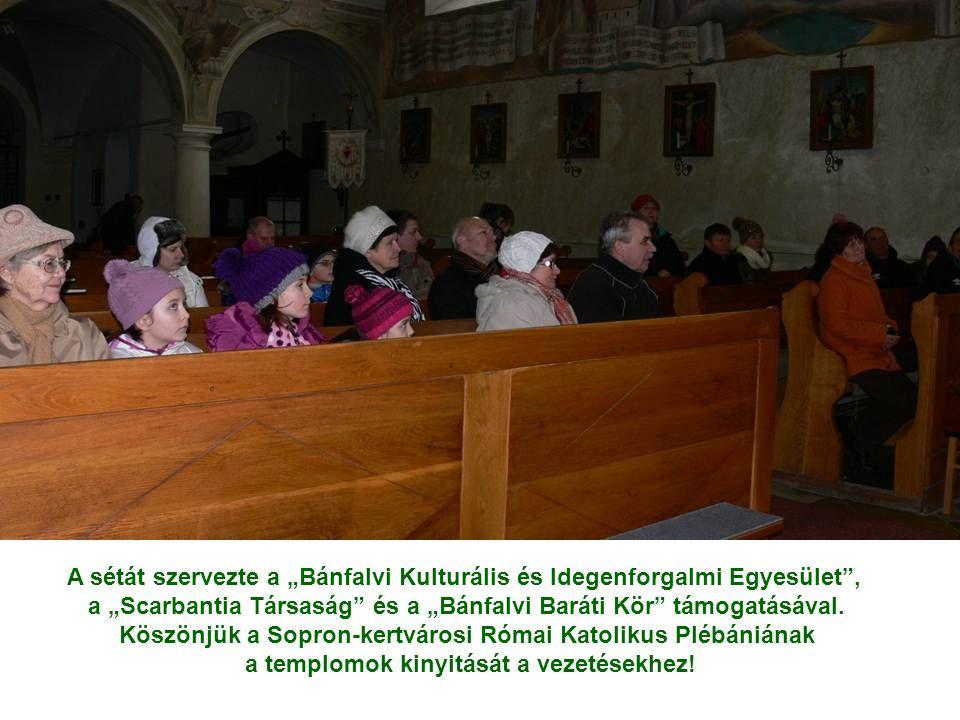 """A sétát szervezte a """"Bánfalvi Kulturális és Idegenforgalmi Egyesület , a """"Scarbantia Társaság és a """"Bánfalvi Baráti Kör támogatásával."""
