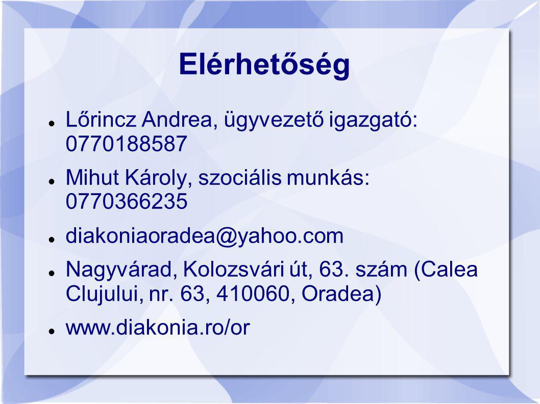 Elérhetőség Lőrincz Andrea, ügyvezető igazgató: 0770188587 Mihut Károly, szociális munkás: 0770366235 diakoniaoradea@yahoo.com Nagyvárad, Kolozsvári ú