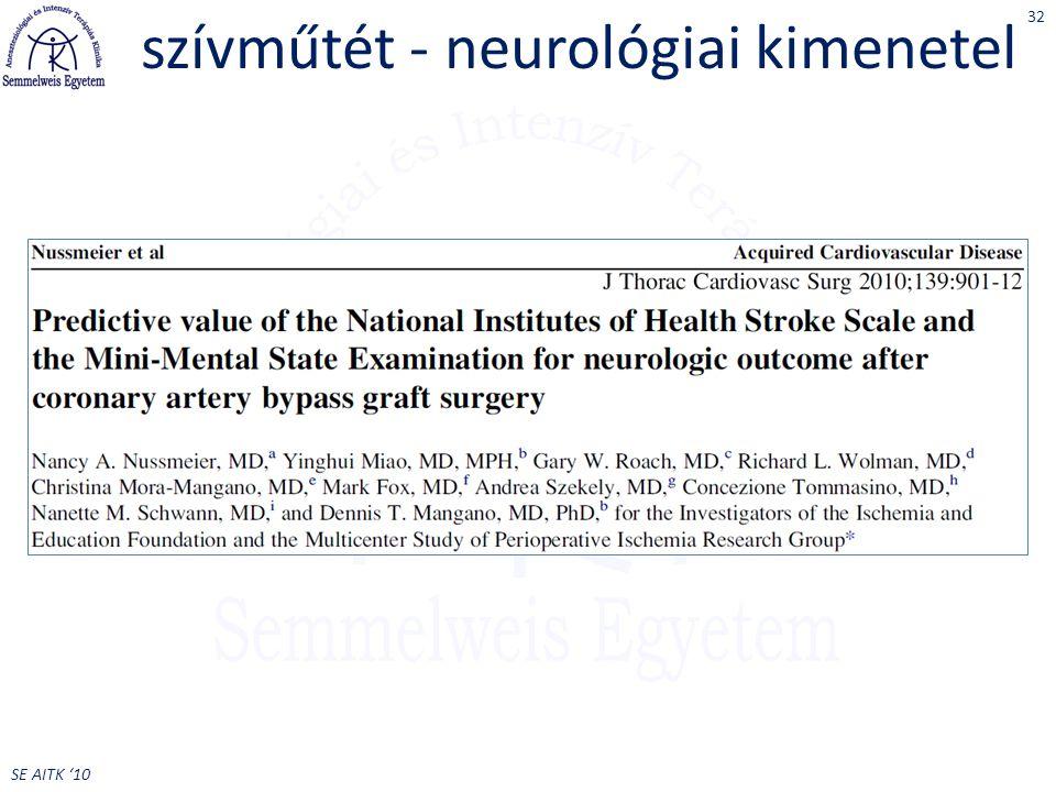 SE AITK '10 szívműtét - neurológiai kimenetel 32