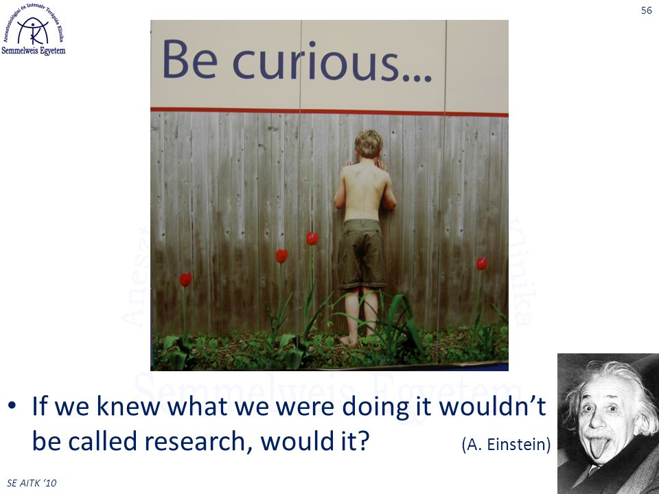 SE AITK '10 If we knew what we were doing it wouldn't be called research, would it? (A. Einstein) 56
