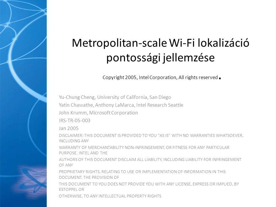 5) Konklúzió A PlaceLab egy próbálkozás arra, hogy Wi-Fi alapú helyzetfelismerést biztosítsunk nagyvárosi környezetben.
