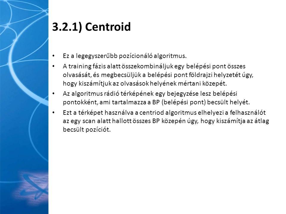 3.2.1) Centroid Ez a legegyszerűbb pozícionáló algoritmus.