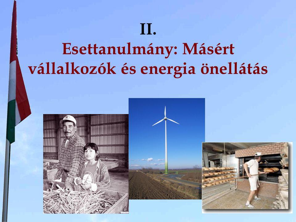 II. Esettanulmány: Másért vállalkozók és energia önellátás