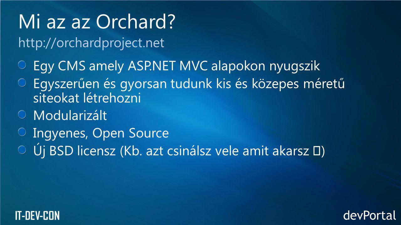 IT-DEV-CON Egy CMS amely ASP.NET MVC alapokon nyugszik Egyszerűen és gyorsan tudunk kis és közepes méretű siteokat létrehozni Modularizált Ingyenes, O