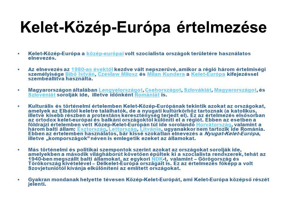 Kelet-Közép-Európa értelmezése Kelet-Közép-Európa a közép-európai volt szocialista országok területére használatos elnevezés.közép-európai Az elnevezé