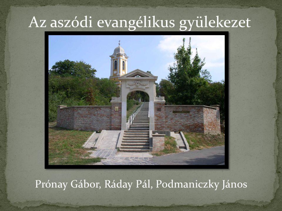 Prónay Gábor, Ráday Pál, Podmaniczky János Az aszódi evangélikus gyülekezet