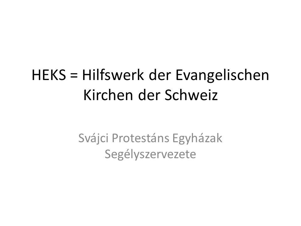 HEKS = Hilfswerk der Evangelischen Kirchen der Schweiz Svájci Protestáns Egyházak Segélyszervezete