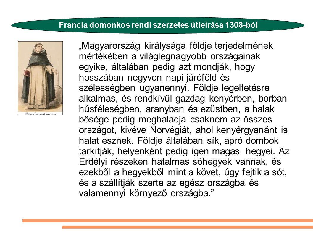 """"""" Magyarország királysága földje terjedelmének mértékében a világlegnagyobb országainak egyike, általában pedig azt mondják, hogy hosszában negyven na"""