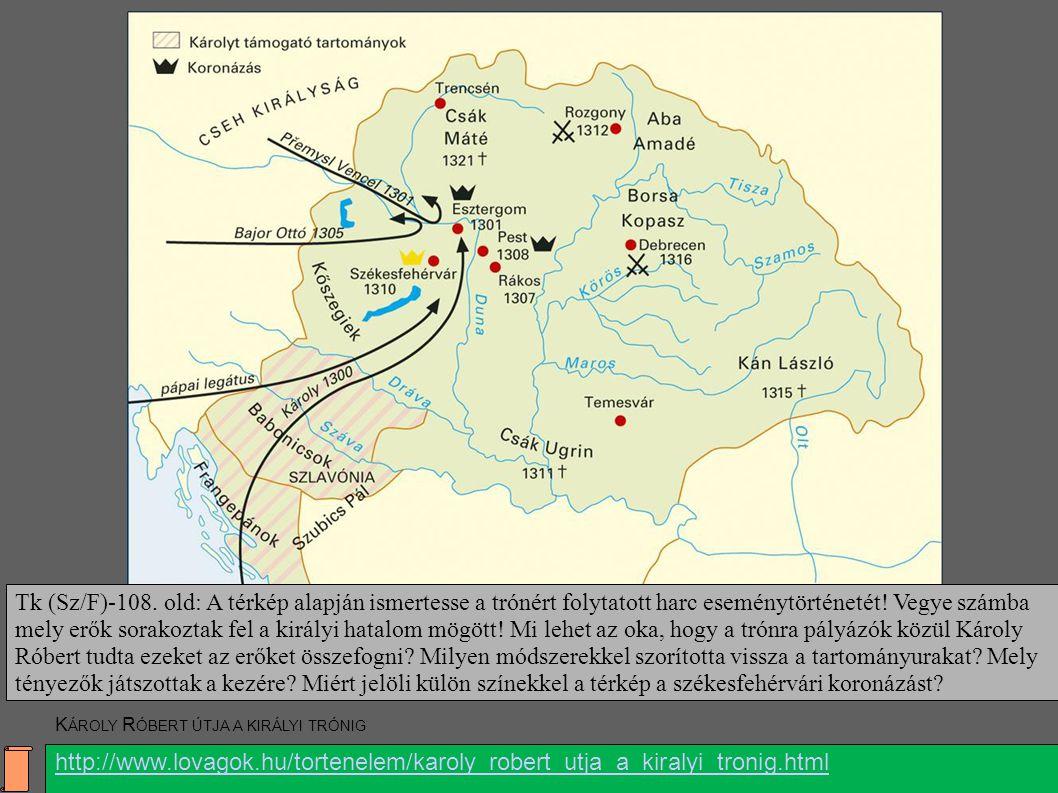Tk (Sz/F)-108. old: A térkép alapján ismertesse a trónért folytatott harc eseménytörténetét! Vegye számba mely erők sorakoztak fel a királyi hatalom m