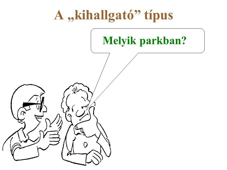 """A """"kihallgató"""" típus Melyik parkban?"""
