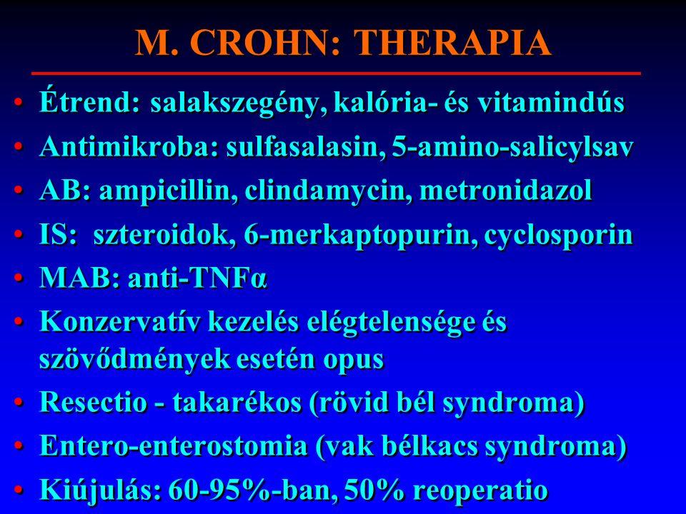 Étrend:salakszegény, kalória- és vitamindús Antimikroba: sulfasalasin, 5-amino-salicylsav AB: ampicillin, clindamycin, metronidazol IS: szteroidok, 6-