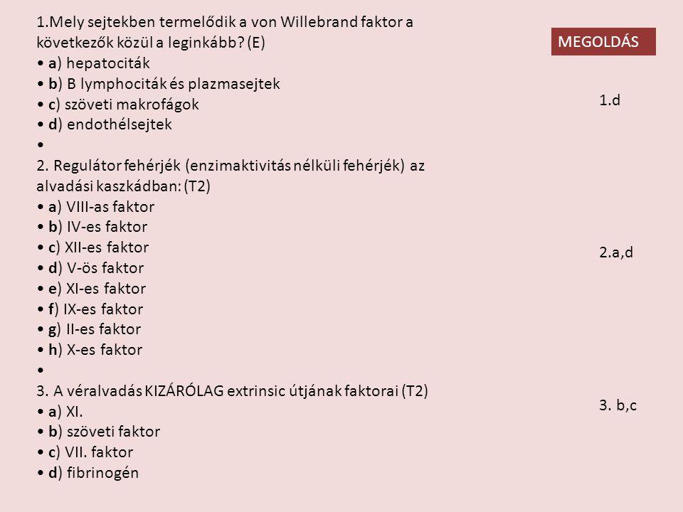 1.Mely sejtekben termelődik a von Willebrand faktor a következők közül a leginkább.