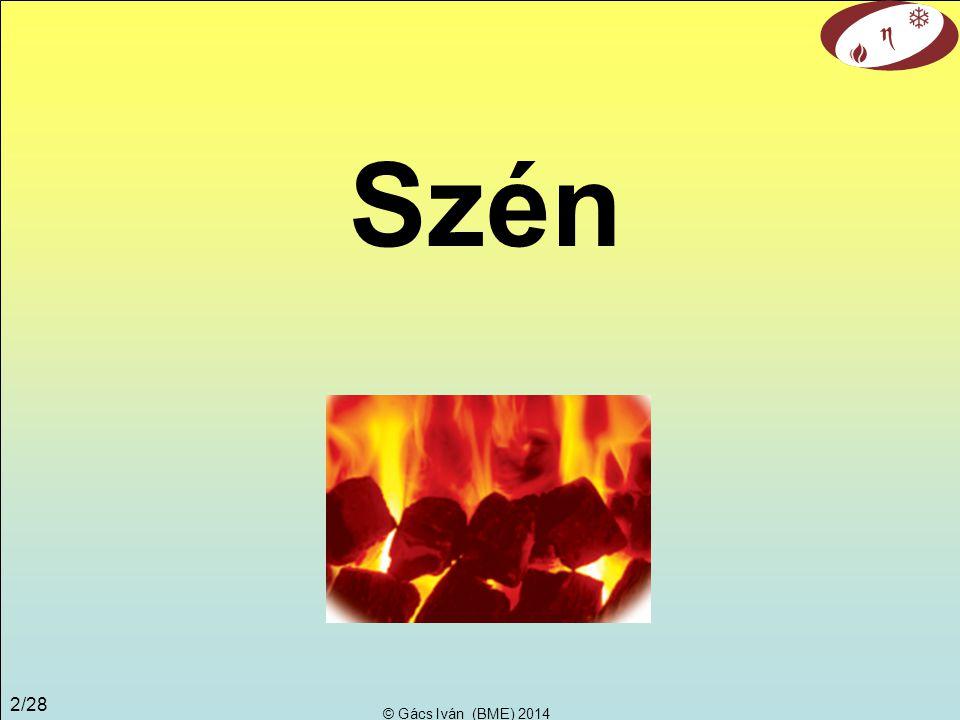 © Gács Iván (BME) 2014 2/28 Szén