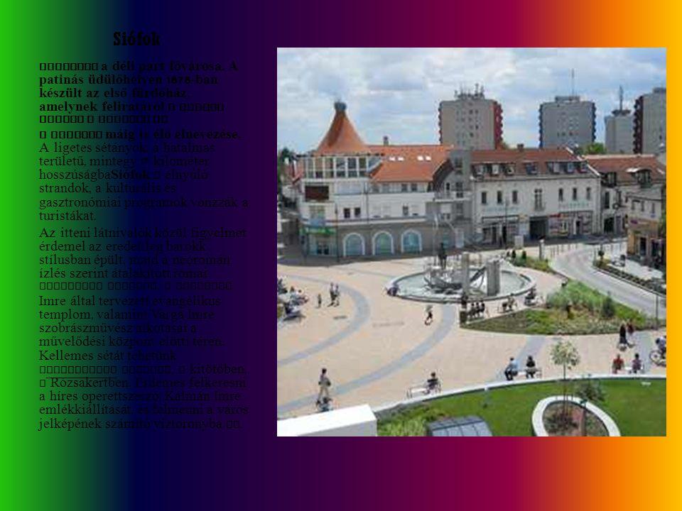 Siófok nyaranta a déli part fővárosa. A patinás üdülőhelyen 1878 -ban készült az első fürdőház, amelynek feliratáról - Magyar Tenger - terjedt el a Ba