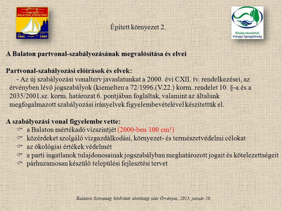 Balatoni Szövetség kibővített elnökségi ülés Örvényes, 2015. január 28. A Balaton partvonal-szabályozásának megvalósítása és elvei Partvonal-szabályoz