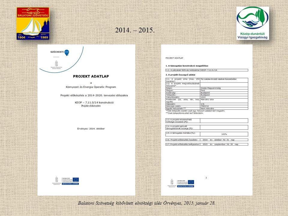 Balatoni Szövetség kibővített elnökségi ülés Örvényes, 2015. január 28. 2014. – 2015.