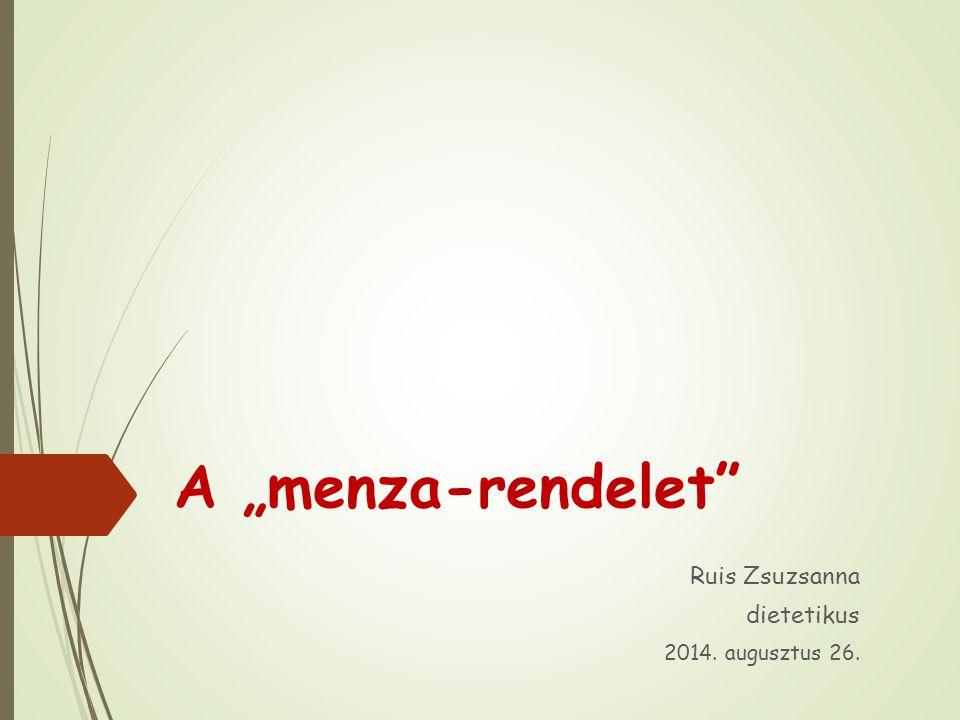 """A """"menza-rendelet Ruis Zsuzsanna dietetikus 2014. augusztus 26."""
