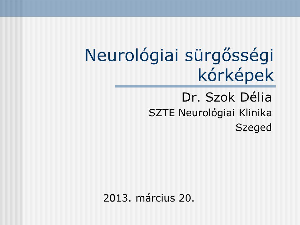 Stroke - TIA Veszélye: Ismétlődő TIA  stroke in progression  completed stroke Teendők: Obszerváció.