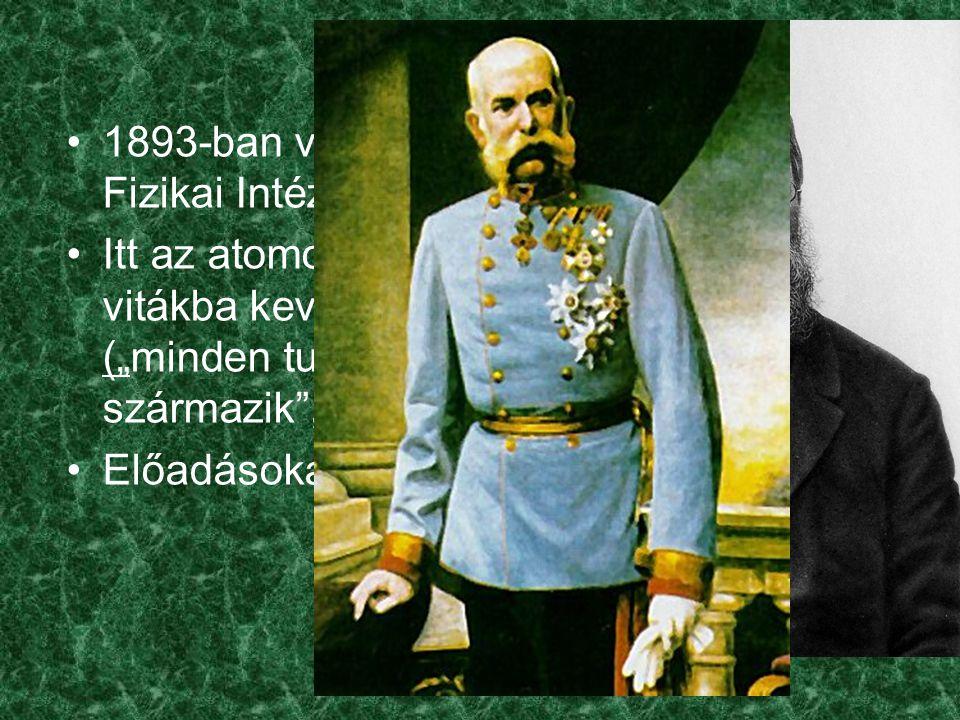 """1893-ban visszatér Bécsbe - Elméleti Fizikai Intézet vezetője Itt az atomok létével kapcsolatosan éles vitákba keveredett Ernst Machhal (""""minden tudás a tapasztalatból származik , Albert Einstein) Előadásokat tart – Ferenc József császár"""
