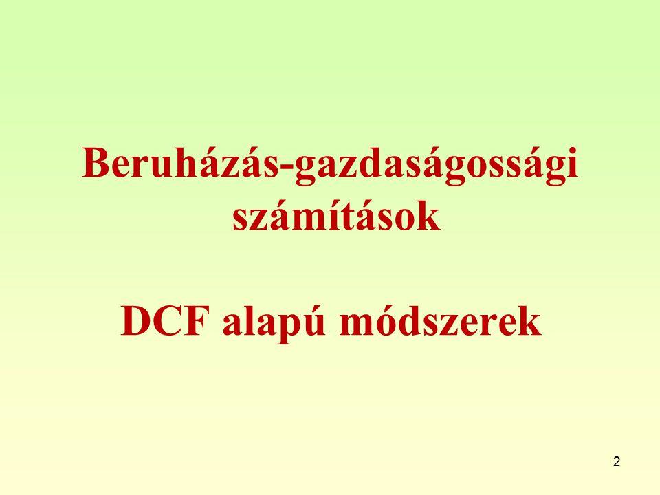 Beruházás-gazdaságossági számítások DCF alapú módszerek 2