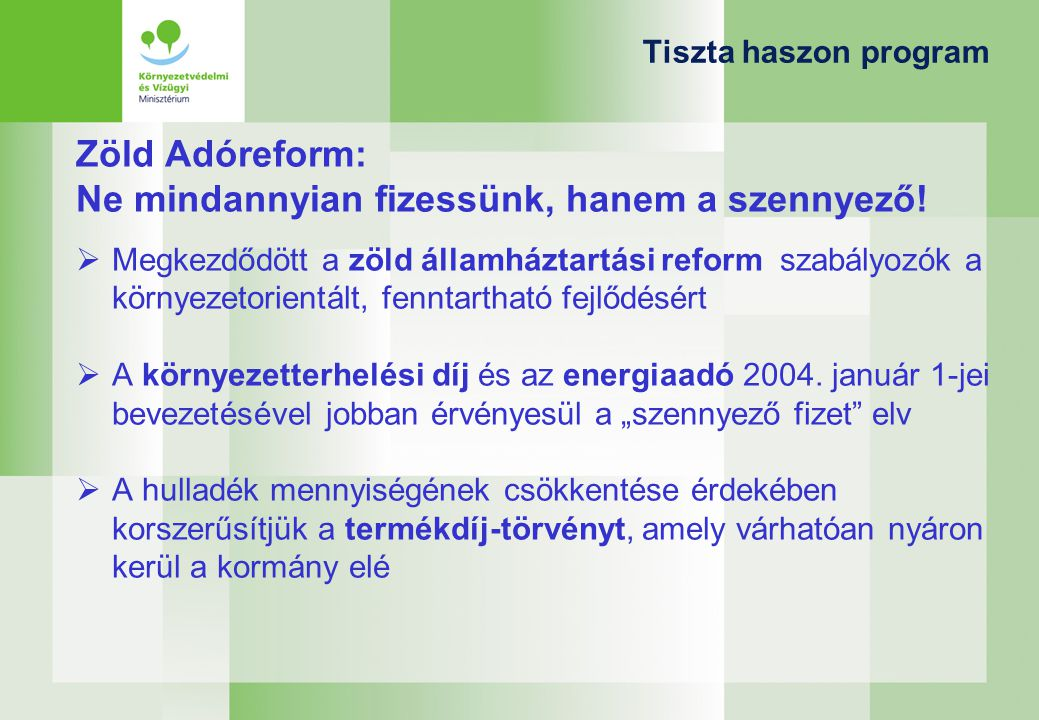 Tiszta haszon program Zöld Adóreform: Ne mindannyian fizessünk, hanem a szennyező.