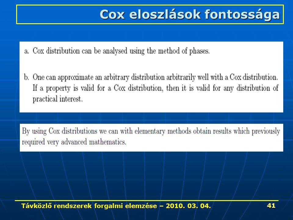 Távközlő rendszerek forgalmi elemzése – 2010. 03. 04. 41 Cox eloszlások fontossága