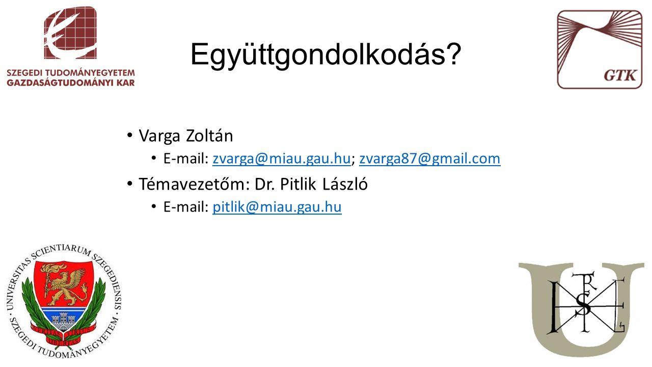 Varga Zoltán E-mail: zvarga@miau.gau.hu; zvarga87@gmail.comzvarga@miau.gau.huzvarga87@gmail.com Témavezetőm: Dr. Pitlik László E-mail: pitlik@miau.gau