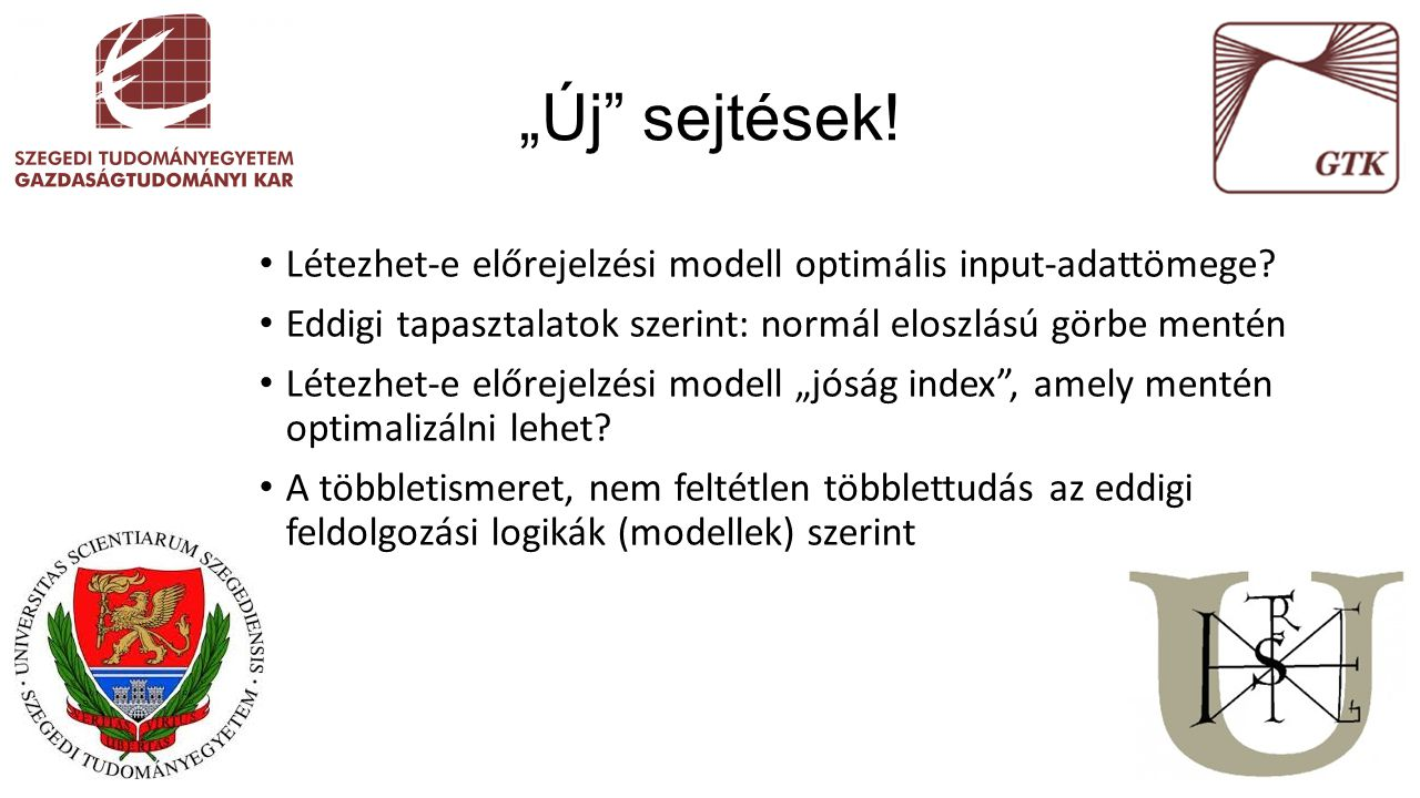 Létezhet-e előrejelzési modell optimális input-adattömege? Eddigi tapasztalatok szerint: normál eloszlású görbe mentén Létezhet-e előrejelzési modell