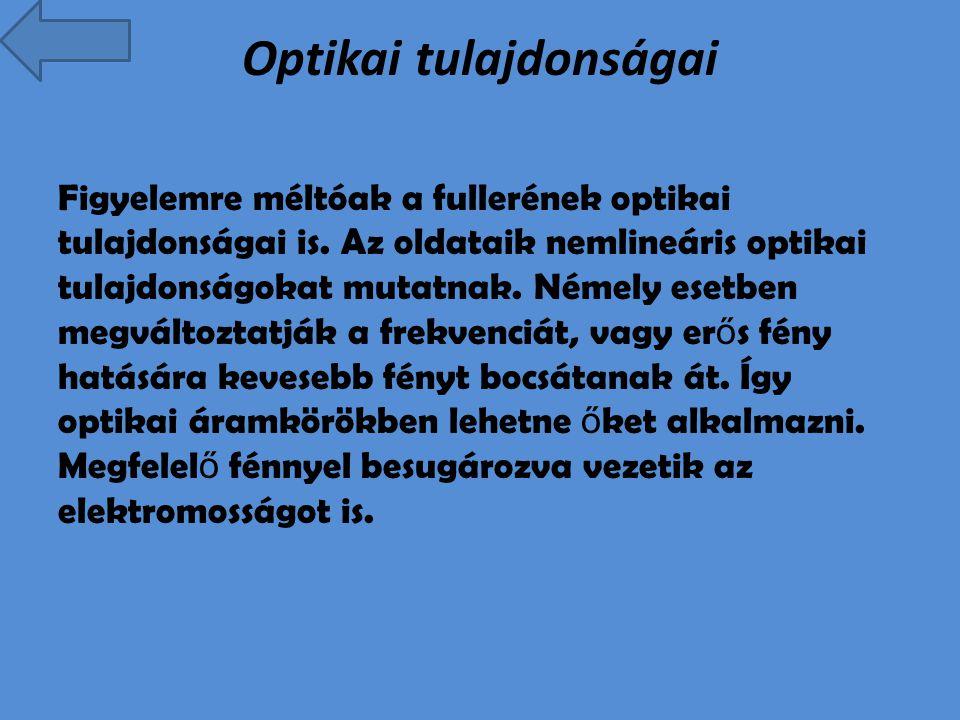 Optikai tulajdonságai Figyelemre méltóak a fullerének optikai tulajdonságai is.